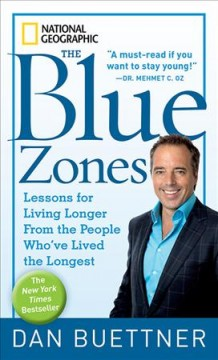 The blue zones : lessons for living longer from the people who've lived the longest