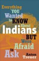 Go to record Everything you wanted to know about Indians but were afrai...