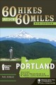 Go to record 60 hikes within 60 miles, Portland : includes the coast, M...