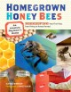 Go to record Homegrown honey bees : an absolute beginner's guide to bee...