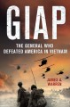 Go to record Giap : the general who defeated America in Vietnam