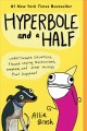 Go to record Hyperbole and a half : Unfortunate situations, flawed copi...