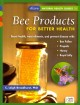 Go to record Bee products for better health