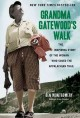 Go to record Grandma Gatewood's walk : the inspiring story of the woman...