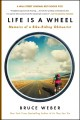 Go to record Life is a wheel : memoirs of a bike-riding obituarist
