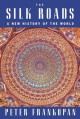 Go to record The Silk Roads : a new history of the world