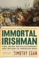 Go to record The immortal Irishman : the Irish revolutionary who became...