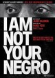 Go to record I am not your Negro [videorecording]