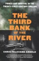 Go to record The third bank of the river : power and survival in the tw...