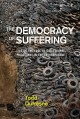 Go to record The democracy of suffering : life on the edge of catastrop...