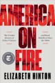Go to record America on fire : the untold history of police violence an...